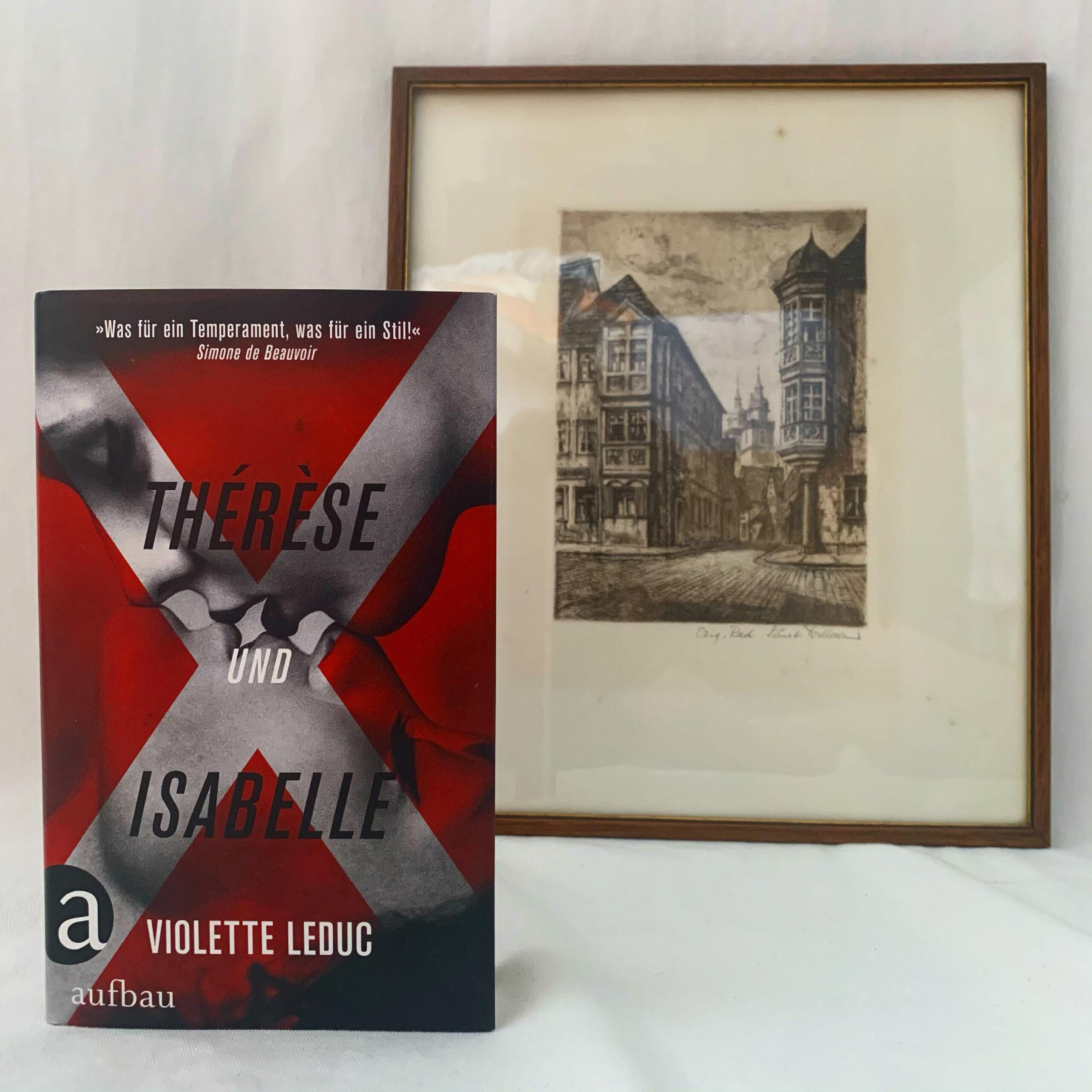 Violette Leduc - Thérèse und Isabelle